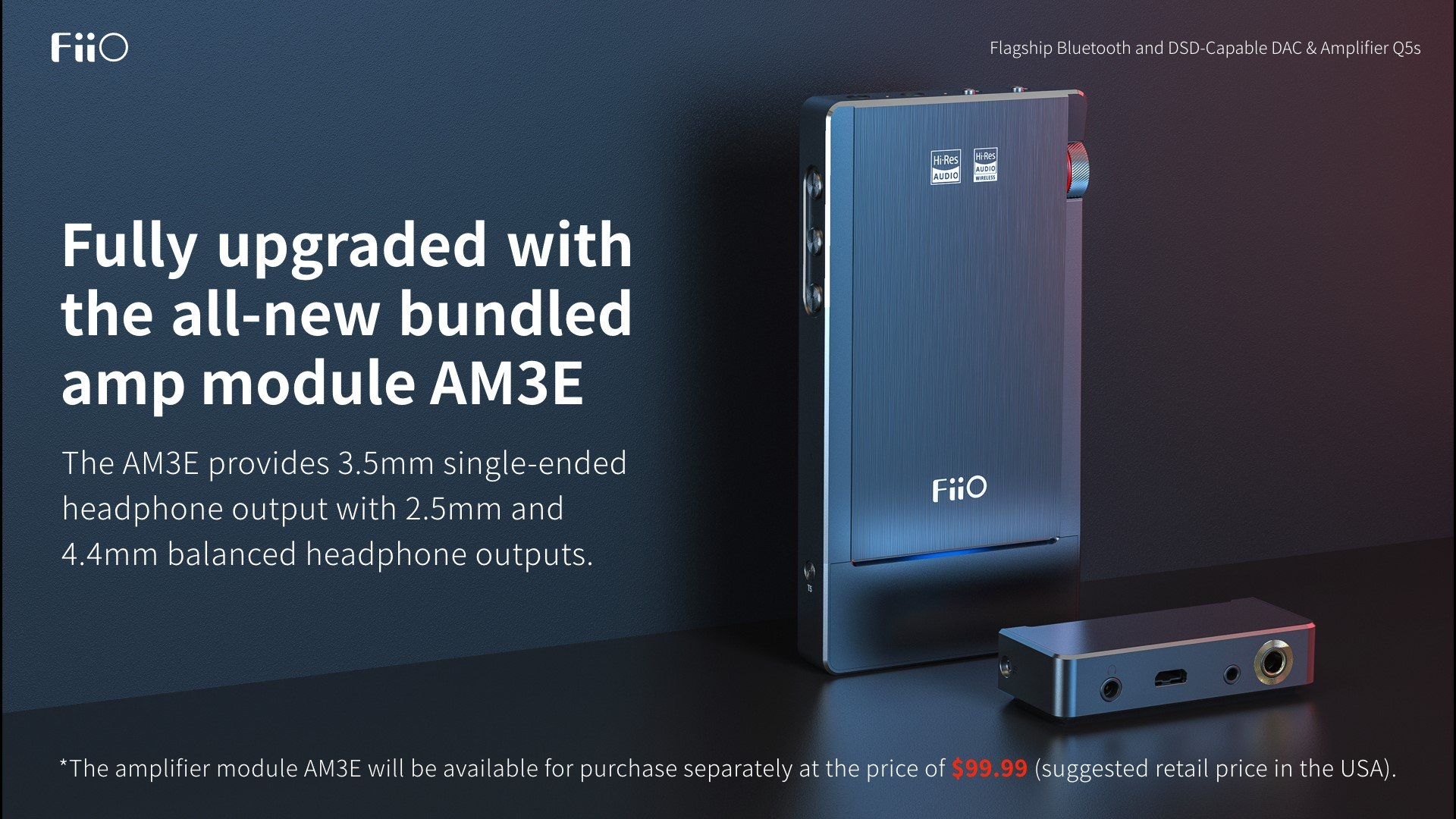 FiiO Q5s: Phiên bản nâng cấp đáng giá với Dual DAC AKM4493, module AM3E, giá không đổi 350$