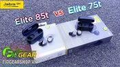Jabra Elite 85t vs Elite 75t   Nên lựa chọn chiếc tai nghe nào?