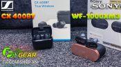 Sony WF-1000XM3 vs Sennheiser CX 400BT | Nên lựa chọn hãng nào?